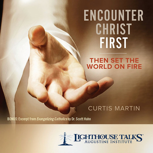 Encounter Christ First: Then Set the World on Fire (CD)