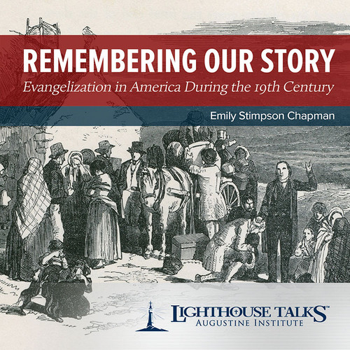 Remembering Our Story: Evangelization in America During the 19th Century (CD)