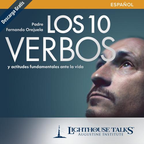 Los 10 verbos y actitudedes fundamentales Ante la vida (CD)