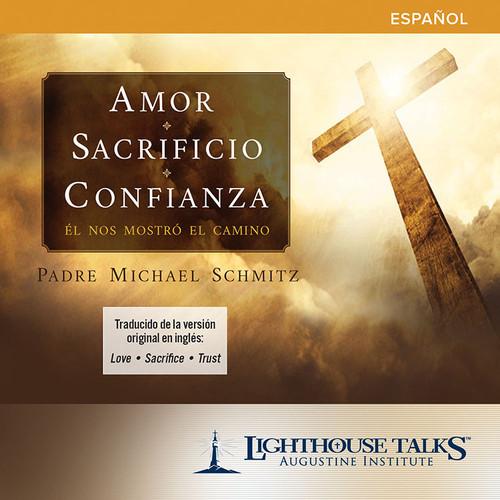 Amor, Sacrificio, Confianza: El Nos Mostro el Camino (CD)