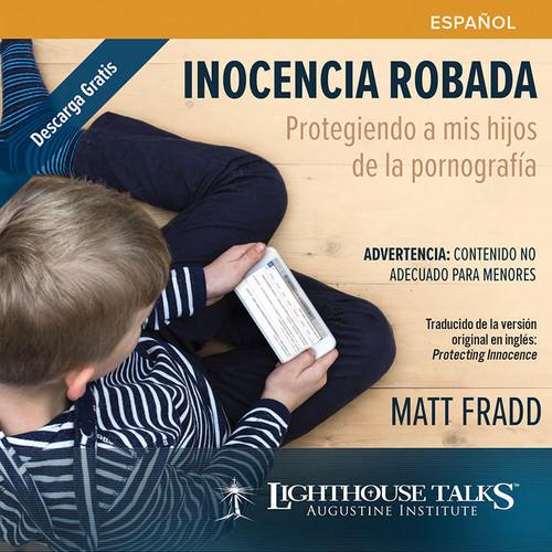 Inocencia Robada: Protegiendo a mis hijos de la pornografía (CD)