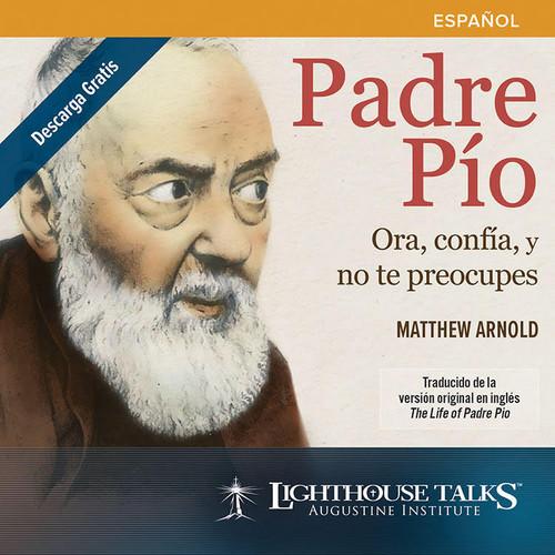 Padre PioL Ora, confia y no te preocupes (CD)