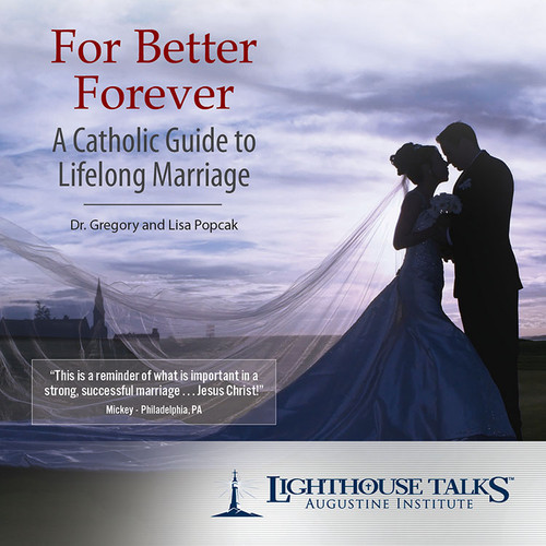 For Better Forever: A Catholic Guide To Lifelong Marriage (CD)