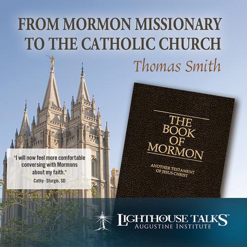 From Mormon Missionary to Catholic Faith (CD)