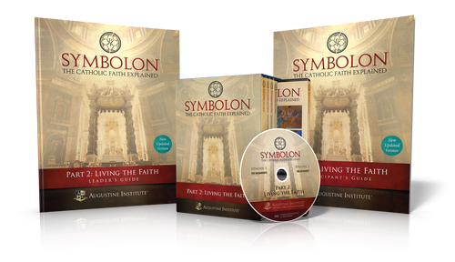 Symbolon: The Catholic Faith Explained - PART 2 - Leader Kit