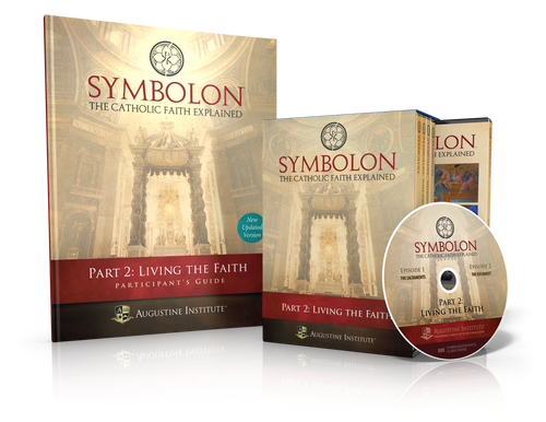 Symbolon: The Catholic Faith Explained - PART 2 - Participant Kit