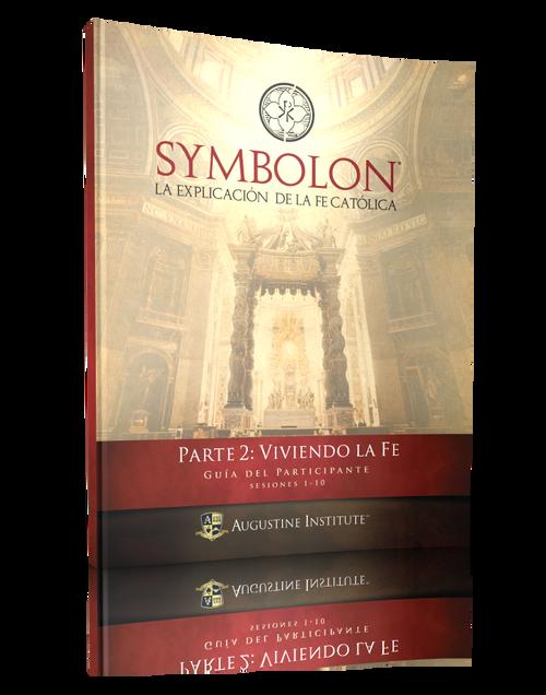 Symbolon: La Explicación de la Fe Católica - Parte 2 - Guía para el Participante