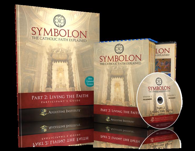 Symbolon: The Catholic Faith Explained - PART 2 - Participant Kit