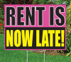 """Rent Is Now Late!- 18"""" x 24"""" Sign"""