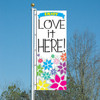 3x8 Festive Flowers Love It Here! Vertical Flag