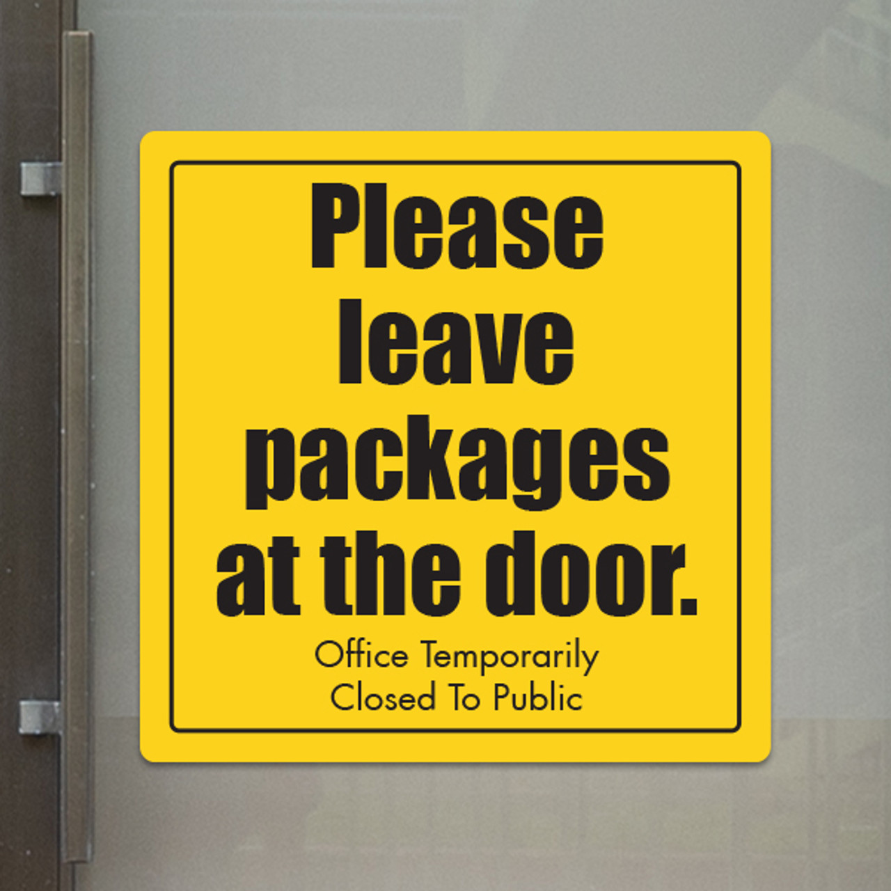 "Leave Packages at Door- 10"" x 10"" Styrene Sign"