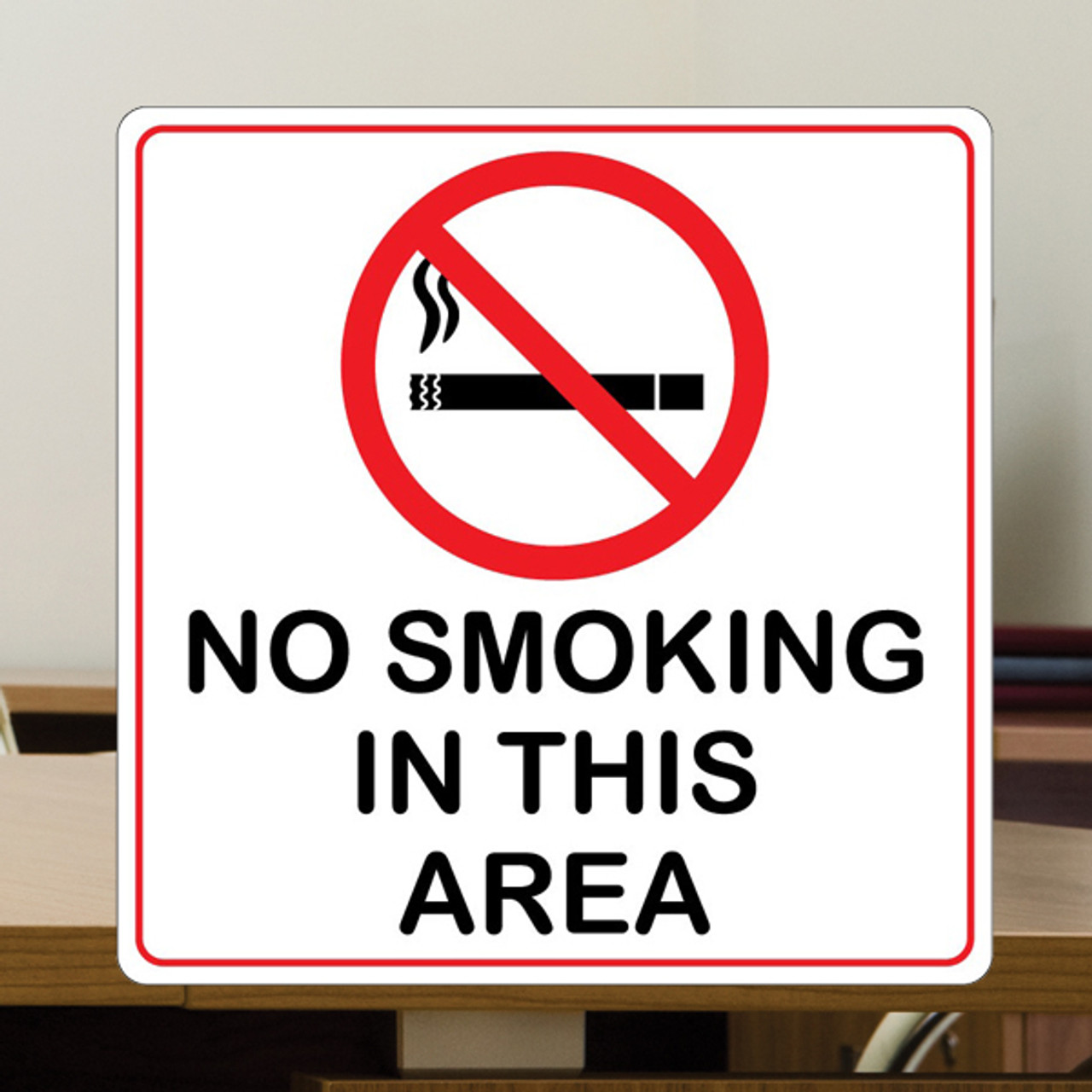 """No Smoking in this Area- 10"""" x 10"""" Styrene Sign"""