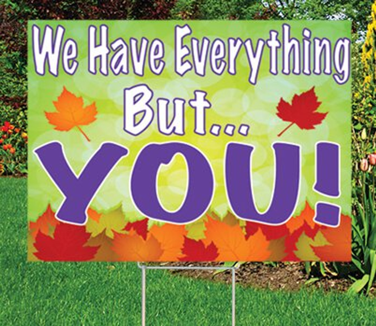 "We Have Everything But You-18""x24"" Sign- Autumn's Bright Colors"