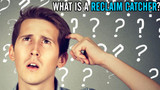 What is a Reclaim Catcher?