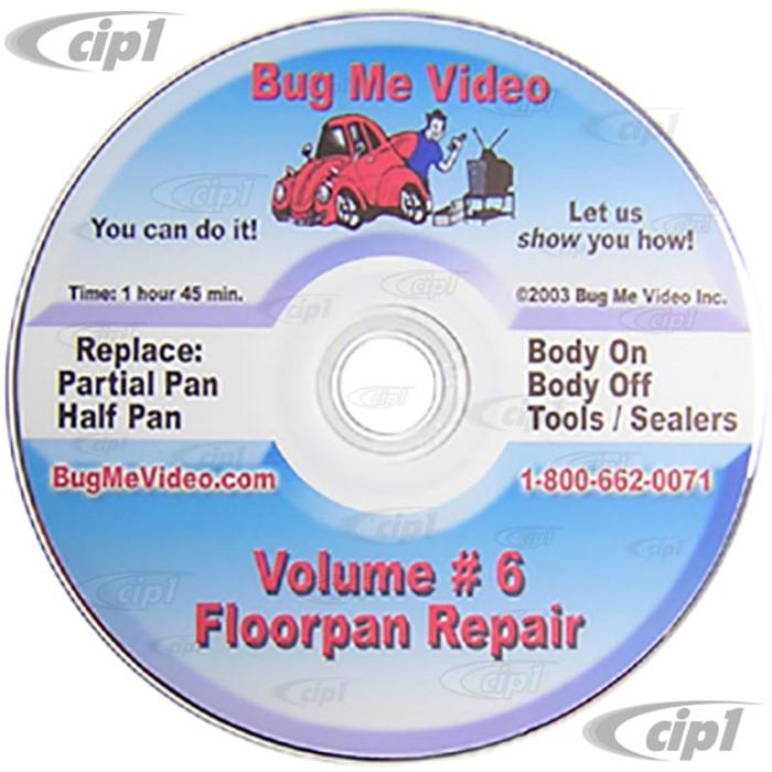 ACC-C10-9605-DVD - BUG-ME DVD VERSION - VOL-6  FLOOR PAN REPLACEMENT