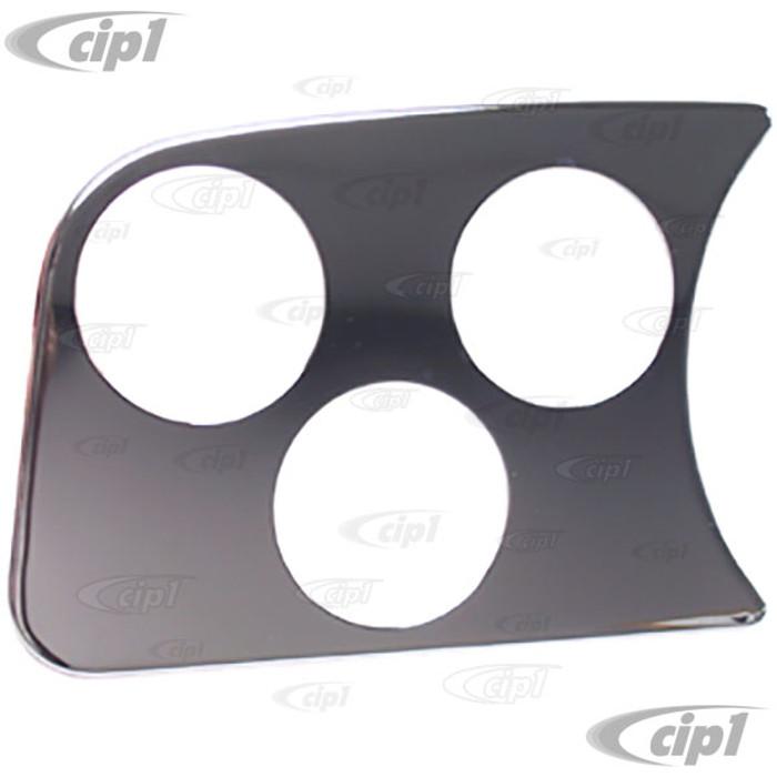 C13-14-1002 - 3 HOLE GAUGE PANEL - LEFT SIDE OF DASH 58-77 STD BEETLE FITS ALL 2-1/16 inch GAUGES - CHROME