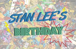 Stan Lee's Birthday
