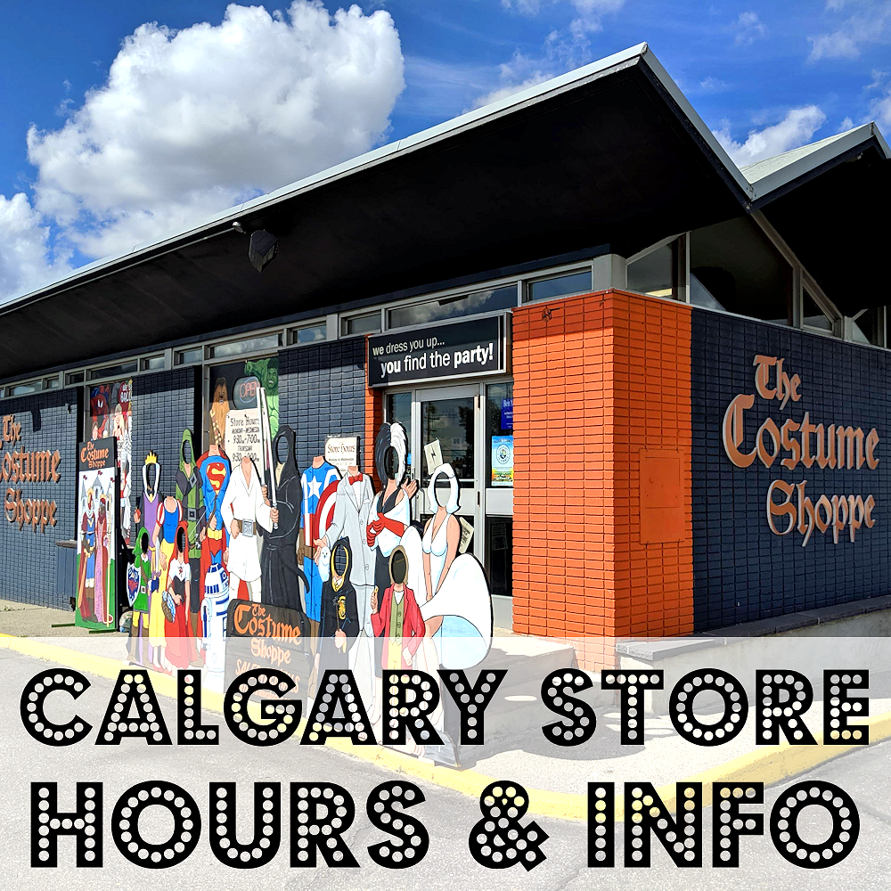 Store Hours and Location | The Costume Shoppe | Calgary Canada