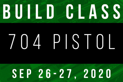 September 26-27, 2020 704 Pistol Build Class - Two Payments of