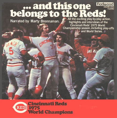 And This One Belongs to The Reds - Cincinnati Reds 1975 Champion