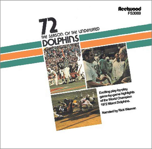 1972 Miami Dolphins - The Season of the Undefeated Dolphins