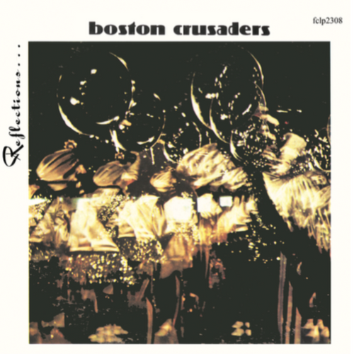 1964 - 1971 - Reflections - Boston Crusaders Drum Corps