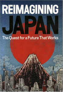 Reimagining Japan: The Quest for a Future That Works (HC)