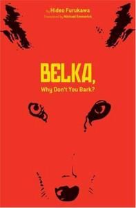 Belka, Why Don't You Bark? Novel