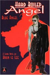 Hard Boiled Angel GN Vol. 01 Blue Angel