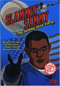 Slammin' Sammy Vol. 1: The Sammy Sosa Story
