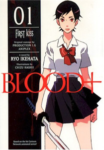 Blood+ Novel 01 First Kiss