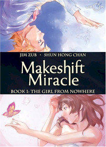 Makeshift Miracle Graphic Novel 1 The Girl From Nowhere (HC)