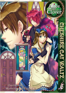 Alice in the Country of Clover: Cheshire Cat Waltz Vol. 6