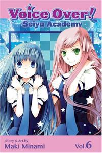 Voice Over!: Seiyu Academy Graphic Novel Vol. 06