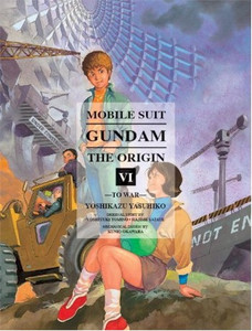 Mobile Suit Gundam: The Origin Vol. 06 - To War
