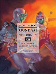 Mobile Suit Gundam: The Origin Vol. 12 - Encounters (HC)