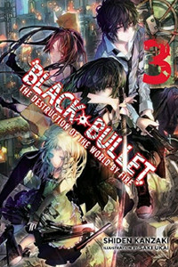 Black Bullet Novel 03: The Destruction of the World by Fire
