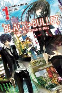 Black Bullet Novel 01: Those Who Would Be Gods