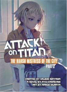 Attack on Titan Novel: The Harsh Mistress of the City Part 2