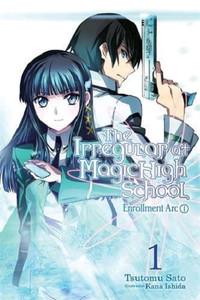 The Irregular at Magic High School Novel 01 Enrollment Arc I