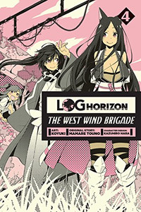 Log Horizon: The West Wind Brigade Graphic Novel 04