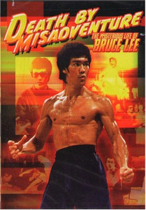 Death by Misadventure : The Mysterious Life of Bruce Lee DVD