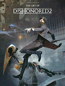 The Art of Dishonored 2 Art Book (HC)