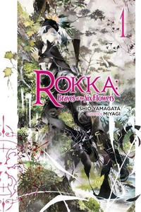 Rokka: Braves of the Six Flowers Novel 01