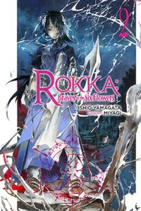 Rokka: Braves of the Six Flowers Novel 02