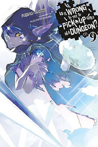 Is It Wrong to Try to Pick Up Girls in a Dungeon? Novel 09