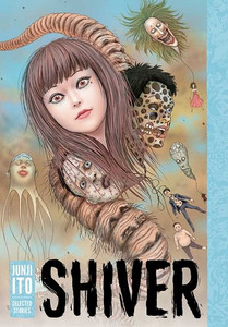 Shiver: Junji Ito Selected Stories Graphic Novel (HC)