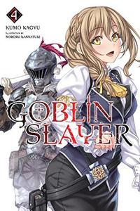 Goblin Slayer Light Novel 04