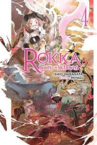 Rokka: Braves of the Six Flowers Novel 04