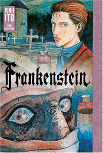 Frankenstein: Junji Ito Story Collection Graphic Novel (HC)